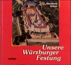 Unsere Würzburger Festung von Erben,  Marianne