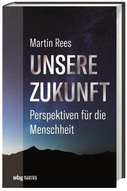 Unsere Zukunft von Rees,  Martin