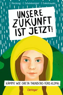 Unsere Zukunft ist jetzt! von Hecking,  Claus, Schönberger,  Charlotte, Sokolowski,  Ilka, Zobel,  Franziska Viviane