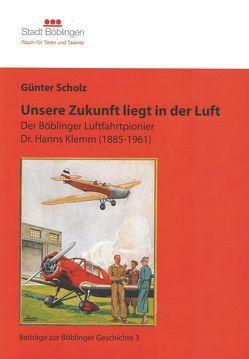Unsere Zukunft liegt in der Luft von Dr. Scholz,  Günter