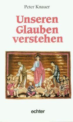 Unseren Glauben verstehen von Knauer,  Peter