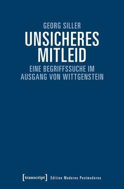 Unsicheres Mitleid von Siller,  Georg