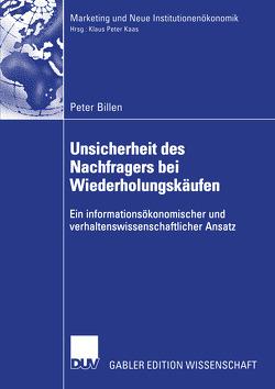 Unsicherheit des Nachfragers bei Wiederholungskäufen von Billen,  Peter