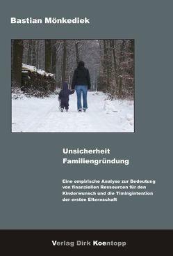 Unsicherheit Familiengründung von Mönkediek,  Bastian