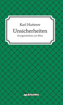Unsicherheiten von Hutterer,  Karl