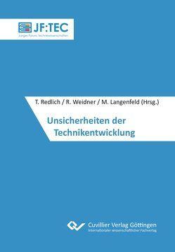 Unsicherheiten der Technikentwicklung von Langenfeld,  Markus, Redlich,  Tobias, Weidner,  Robert