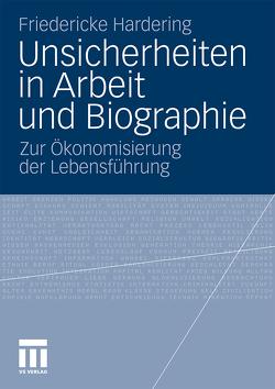 Unsicherheiten in Arbeit und Biographie von Hardering,  Friedericke