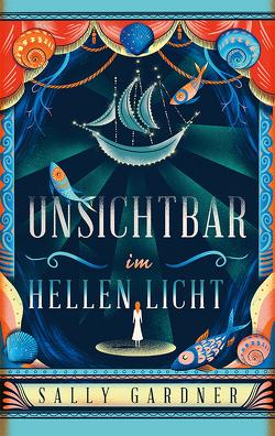 Unsichtbar im hellen Licht von Ernst,  Alexandra, Gardner,  Sally