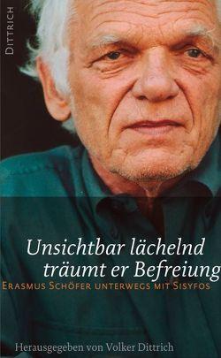 Unsichtbar lächelnd träumt er Befreiung von Dittrich,  Volker