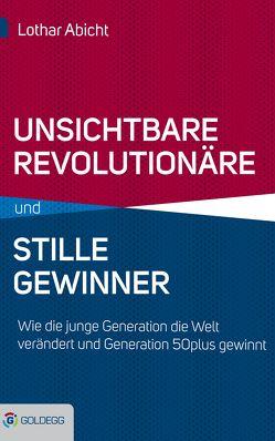 Unsichtbare Revolutionäre und stille Gewinner von Abicht,  Lothar