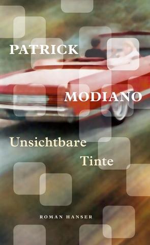 Unsichtbare Tinte von Edl,  Elisabeth, Modiano,  Patrick
