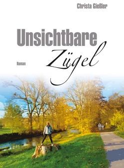 Unsichtbare Zügel von Giessler,  Christa