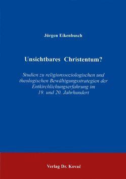 Unsichtbares Christentum? von Eikenbusch,  Jürgen