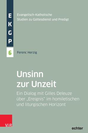 Unsinn zur Unzeit von Deeg,  Alexander, Garhammer,  Erich, Herzig,  Ferenc, Kranemann,  Benedikt, Meyer-Blanck,  Michael