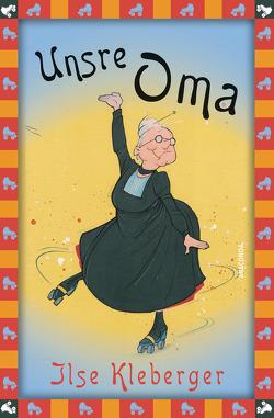 Unsre Oma / Unsere Oma von Bunse,  Rolf, Kleberger,  Ilse