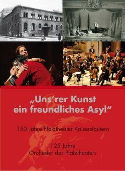 Uns'rer Kunst ein freundliches Asyl von Bronkalla,  Andreas, Schuttpelz,  Barbara, Stöcker,  Jens