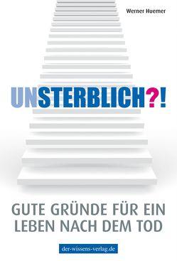 Unsterblich?! von Huemer,  Werner