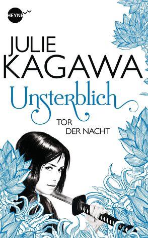Unsterblich – Tor der Nacht von Kagawa,  Julie, Lungstrass-Kapfer,  Charlotte