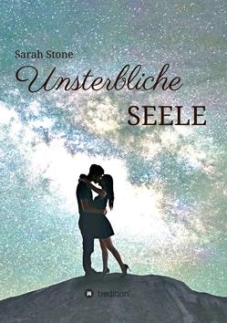 Unsterbliche Seele von Stone,  Sarah