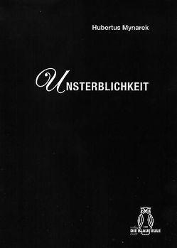 Unsterblichkeit von Mynarek,  Hubertus