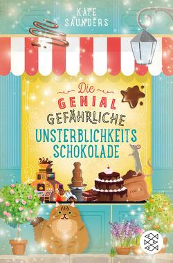 Unsterblichkeitsschokolade / Die genial gefährliche Unsterblichkeitsschokolade von Saunders,  Kate