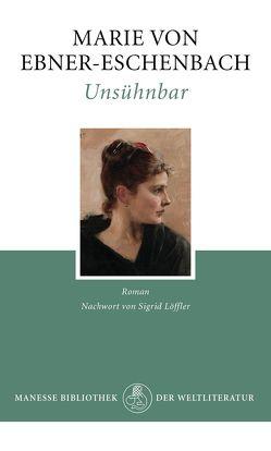 Unsühnbar von Ebner-Eschenbach,  Marie von, Löffler,  Sigrid