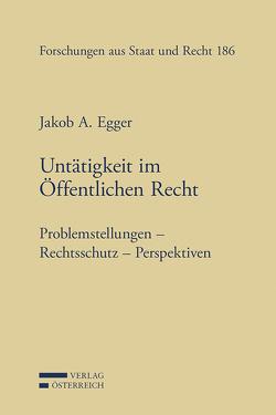 Untätigkeit im Öffentlichen Recht von Egger,  Jakob