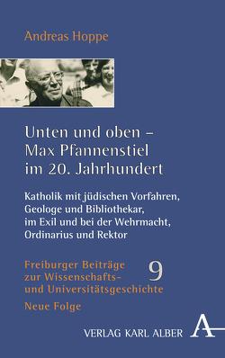 Unten und oben – Max Pfannenstiel im 20. Jahrhundert von Hoppe,  Andreas