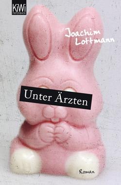 Unter Ärzten von Lottmann,  Joachim