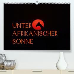 Unter afrikanischer SonneCH-Version (Premium, hochwertiger DIN A2 Wandkalender 2020, Kunstdruck in Hochglanz) von Schneeberger,  Daniel