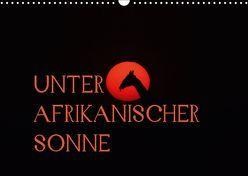 Unter afrikanischer SonneCH-Version (Wandkalender 2019 DIN A3 quer) von Schneeberger,  Daniel