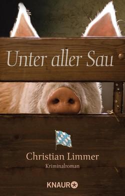 Unter aller Sau von Limmer,  Christian