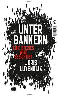 Unter Bankern von Luyendijk,  Joris, Middelhoek,  Anne
