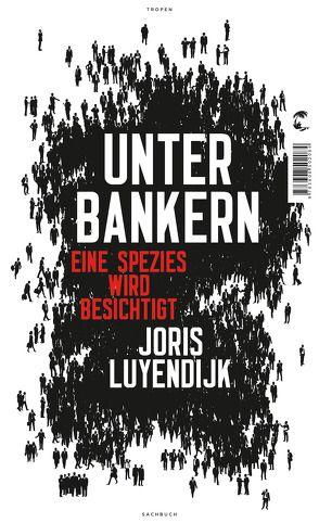 Unter Bankern von Luyendijk,  Joris, Middelhoek,  Anne F