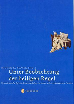 Unter Beobachtung der heiligen Regel von Bauer,  Dieter R.
