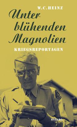 Unter blühenden Magnolien von Fehrmann,  Dominik, Heinz,  W. C.