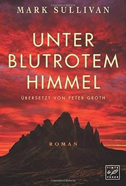 Unter blutrotem Himmel von Groth,  Peter, Sullivan,  Mark