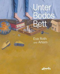 Unter Bodos Bett von Kostyukewitsch,  Artem, Roth,  Eva