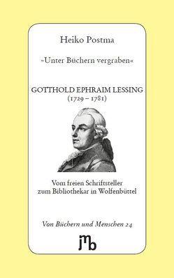 'Unter Büchern vergraben' von Lessing,  Gotthold Ephraim, Postma,  Heiko