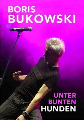 Unter Bunten Hunden von Bukowski,  Boris