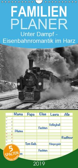 Unter Dampf – Eisenbahnromantik im Harz – Familienplaner hoch (Wandkalender 2019 , 21 cm x 45 cm, hoch) von Maurer,  Marion