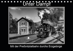 Unter Dampf – Mit der Preßnitztalbahn durchs Erzgebirge (Tischkalender 2021 DIN A5 quer) von Maurer,  Marion