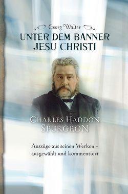 Unter dem Banner Jesu Christi von Fett,  Andreas, Walter,  Georg