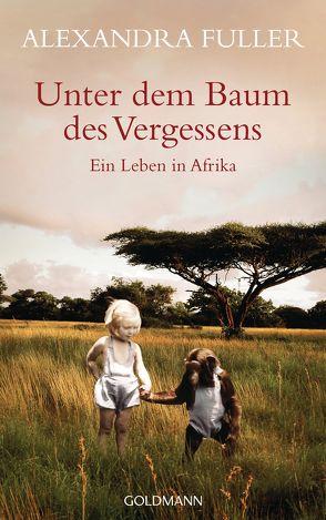 Unter dem Baum des Vergessens – von Ahlers,  Walter, Fuller,  Alexandra