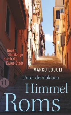 Unter dem blauen Himmel Roms von Lodoli,  Marco, Nagl,  Gundl