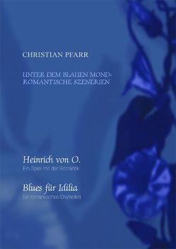 Unter dem Blauen Mond – Romantische Szenerien von Pfarr,  Christian