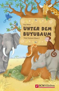 Unter dem Buyubaum von Husmann,  Tanja, White,  Paul