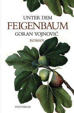 Unter dem Feigenbaum von Olof,  Klaus Detlef, Vojnović,  Goran