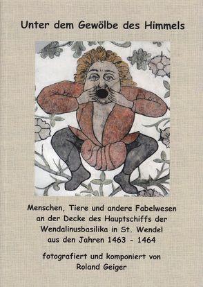 Unter dem Gewölbe des Himmels von Geiger,  Roland
