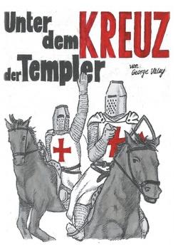 Unter dem Kreuz der Templer von Valay,  George